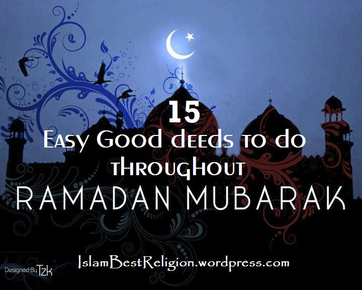 15 Easy Good deeds to do throughout Ramadan!