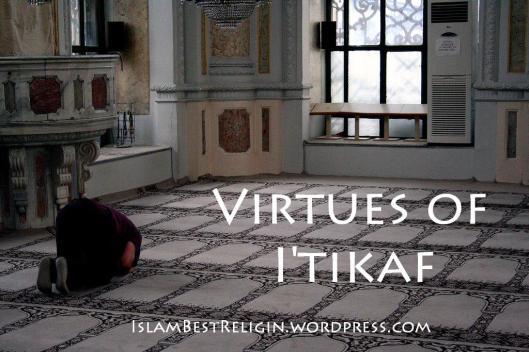 Virtues Of I'tikaaf
