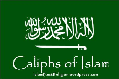 List of Caliphs of Islam | ISLAM is the Best Religion on the